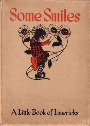 Some Smiles: A Little Book of Limericks. ELIZABETH GORDON