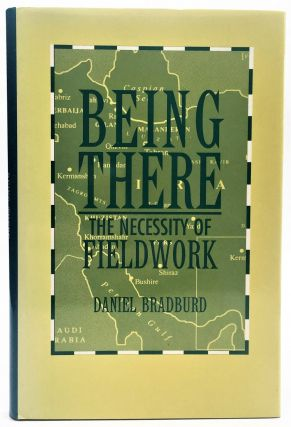 BEING THERE (Smithsonian Series in Ethnographic Inquiry). BRADBURD D