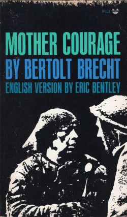 Mother Courage and Her Children: A Chronicle of the Thirty Years' War. Bertolt Brecht