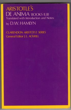 De Anima: Books II and III (with certain passages from Book I) (Clarendon Aristotle Series) (Bks....