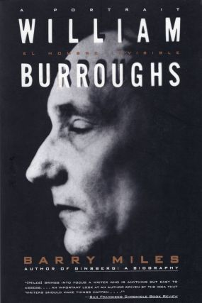 William Burroughs: El Hombre Invisible : A Portrait. BARRY MILES
