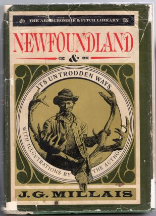 The Abercrombie & Fitch Library: Newfoundland & Its Untrodden Ways. J G. Millais