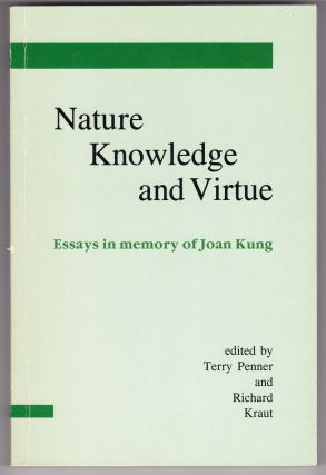 Nature, Knowledge, and Virtue: Essays in Memory of Joan Kung. Richard Terrence Draut