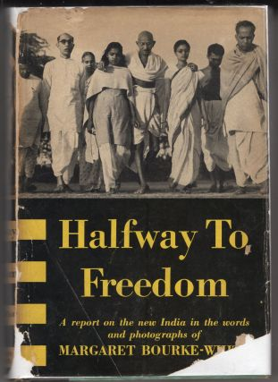 Halfway to freedom;: A report on the new India in the words and photographs of Margaret...