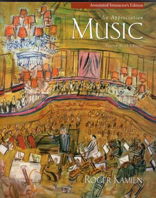 Music: An Appreciation, 4th Edition, Annotated Instructor's Edition. Roger Kamien