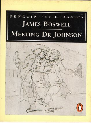 Meeting Dr. Johnson (Penguin 60s Classics). James Boswell