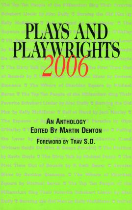 Plays and Playwrights 2006. Martin Denton