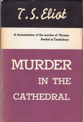 Murder in the Cathedral. T S. Eliot