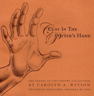 Clay in the Potter's Hand. Carolyn A. Watson