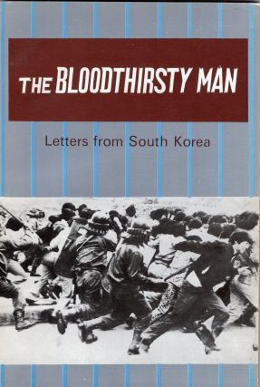 The Bloodthirsty Man Letters from South Korea. Edited