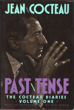Past Tense: The Cocteau Diaries, Vol. 1. Jean Cocteau