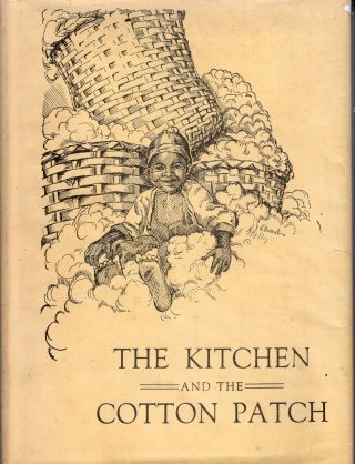 The kitchen and the cotton patch. Patsie McRee