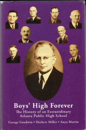 Boys' High Forever: The History of an Extraordinary Atlanta Public High School. george-goodwin