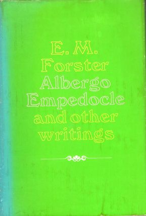 Albergo Empedocle and Other Writings. E. M. Forster