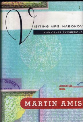 Visiting Mrs. Nabokov and Other Excursions. MARTIN AMIS