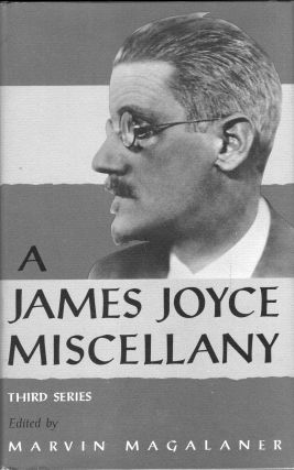 A James Joyce Miscellany, Third Series. Marvin Magalaner