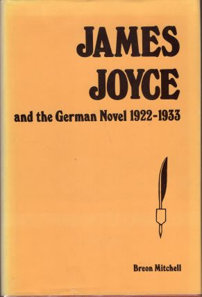James Joyce, and the German novel, 1922-1933. Breon Mitchell