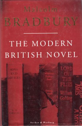 The Modern British Novel. Malcolm Bradbury