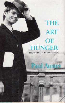 The Art of Hunger: Essays Prefaces Interviews. Paul Auster