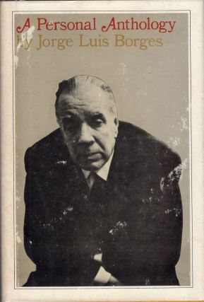 A Personal Anthology. Jorge Luis Borges