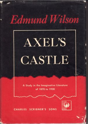 Axel's Castle: A Study in the Imaginative Literature of 1879-1930. Edmund Wilson