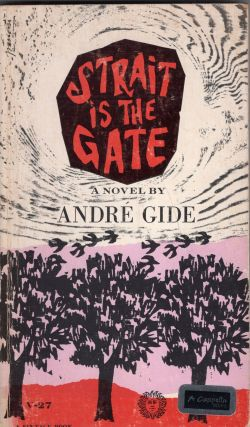 Strait is the Gate. Andre Gide
