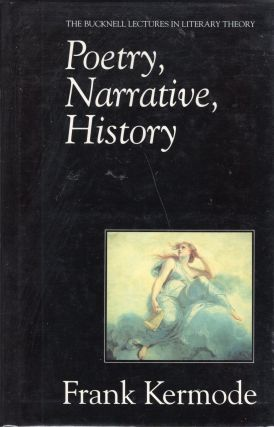 Poetry, Narrative, History. Frank Kermode