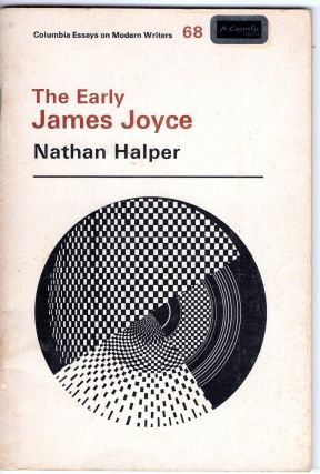 The early James Joyce (Columbia essays on modern writers #68). Nathan Halper