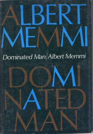 Dominated man : notes towards a portrait. Albert Memmi