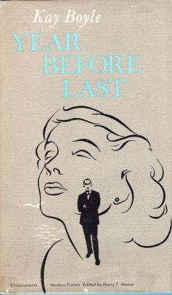 Year Before Last (Crosscurrents / Modern Fiction series). Kay Boyle, Harry T. Moore, Matthew J....
