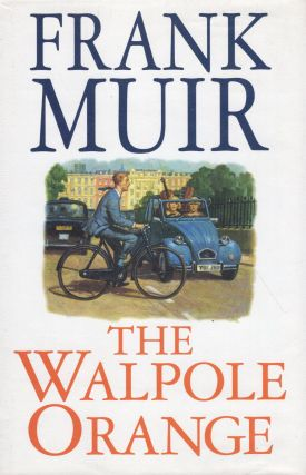 The Walpole orange: A romance. Frank Muir