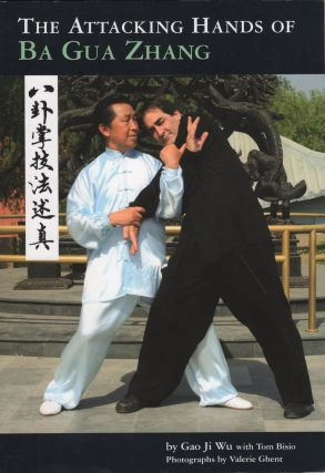 Attacking Hands of Ba Gua Zhang, The. Gao Ji Wu, Tom, Bisio