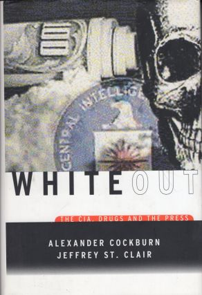 Whiteout: The CIA, Drugs, and the Press. Alexander Cockburn