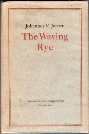The Waving Rye. Johannes V. Jensen