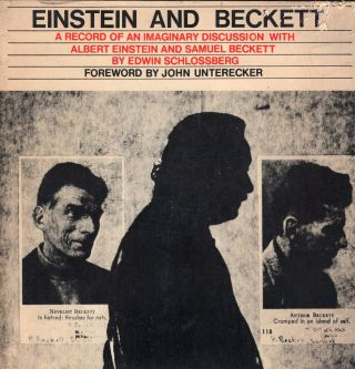Einstein and Beckett;: A record of an imaginary discussion with Albert Einstein and Samuel...