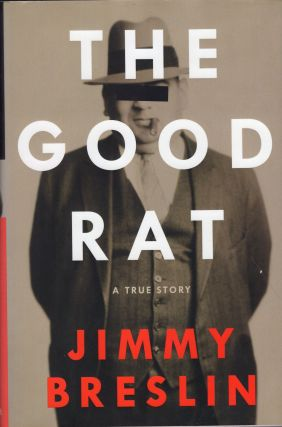 Good Rat: A True Story. Jimmy Breslin