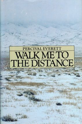 Walk Me to the Distance. Percival L. Everett