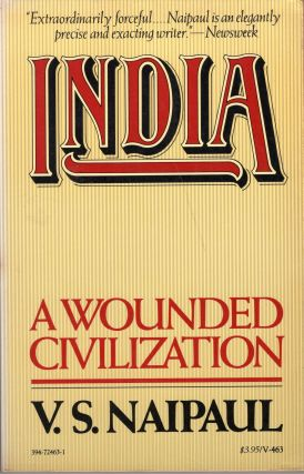 India: A Wounded Civilization. V. S. Naipaul
