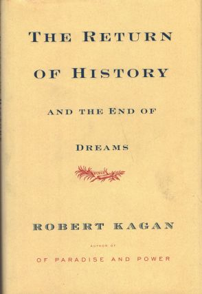 Return of History and the End of Dreams. Robert Kagan