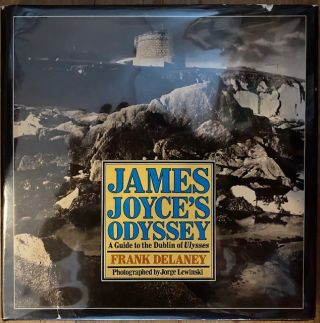 James Joyce's Odyssey: A Guide to the Dublin of Ulysses (AMERICAN). Frank DeLaney, Jorge Lewinski