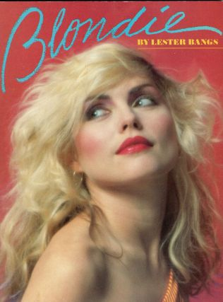 Blondie. LESTER BANGS