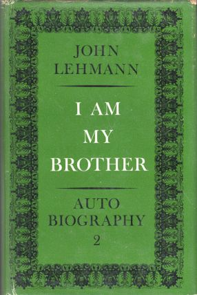 I Am My Brother -- Autobiography 2. John Lehmann