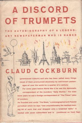 A Discord of Trumpets: An Autobiography. Claud Cockburn