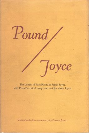 POUND/JOYCE. The Letters of Ezra Pound to James Joyce, with Pound's Essays on Joyce. Ezra Pound,...