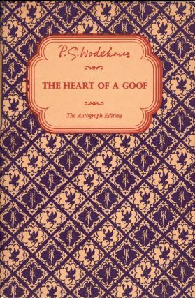 The Heart of a Goof (The Autograph Edition). P. G. Wodehouse