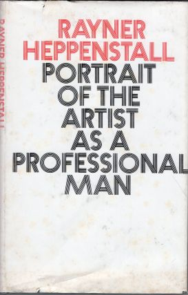 Portrait of the artist as a professional man. Rayner Heppenstall