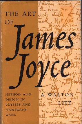 The Art of James Joyce: Method and Design in Ulysses and Finnegans Wake. A. Walton Litz