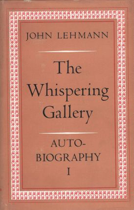 The Whispering Gallery Autobiography I. John Lehmann