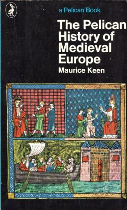 The Pelican History of Medieval Europe (Pelican book). Maurice Keen