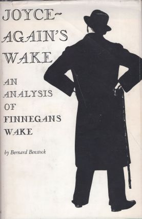 Joyce Again's Wake: An Analysis of Finnegan's Wake. Bernard Bernstock